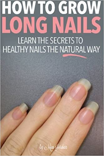 How to Grow Long Nails: Learn the Secrets to Healthy Fingernails the