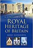 Companion to the Royal Heritage of Britain, Marc Alexander, 0750932686