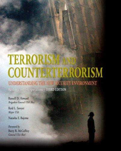 Terrorism and Counterterrorism: Understanding the New Security Environment, Readings and Interpretations (Textbook) - Russell Howard; Reid Sawyer; Natasha Bajema
