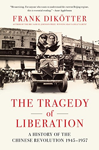 The Tragedy of Liberation: A History of the Chinese Revolution 1945-1957