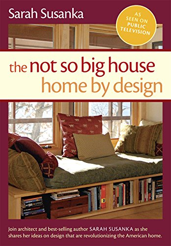 Not So Big House, The: Home by Design by Taunton Press