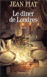 Le dîner de Londres, Piat, Jean