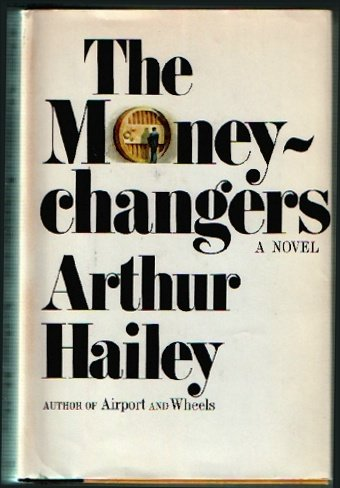 The Moneychangers by Arthur Haile