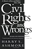 img - for Civil Rights and Wrongs: A Memoir of Race and Politics, 1944-1996, Revised Edition book / textbook / text book