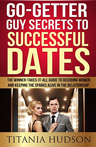 Book: Go-Getter Guy Secrets To Successful Dates by Titania Hudson