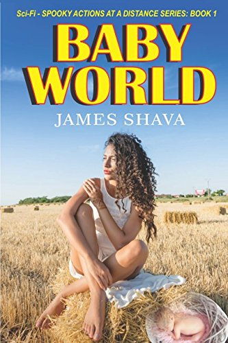 Baby World: (An absorbing young adult thriller Short Read Version) (Sci-Fi - Spooky actions at a distance) pdf epub