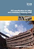 ICE Specification for Piling and Embedded Retaining Walls, The Federation of Piling Specialists, In Association with BGA, Institution of Civil Engineers, 0727733583