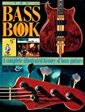 The Bass Book, Tony Bacon and Barry Moorhouse, 0879303689
