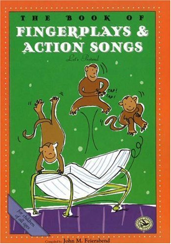 The Book of Finger Plays & Action Songs (First Steps in Music series) (Songs For Primary School Children)