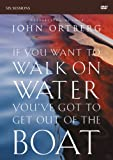 img - for If You Want to Walk on Water, You've Got to Get Out of the Boat Video Study book / textbook / text book