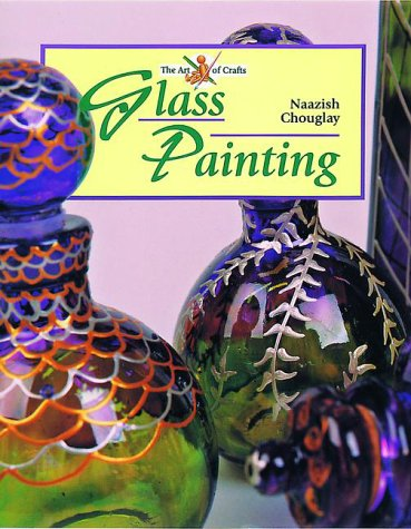 Glass Painting (The Art of Crafts)