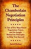 The Chamberlain Negotiation Principles, Jared Kelner, 0982655800