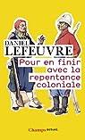 Pour en finir avec la repentance coloniale par Lefeuvre
