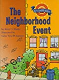 img - for The Neighborhood Event (Houghton Mifflin Leveled Readers, 2.6.3) book / textbook / text book