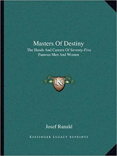Book Masters Of Destiny: The Hands And Careers Of Seventy-Five Famous Men And Women