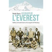 Soldats de l'Everest (Les): Mallory, la Grande Guerre et la conquête de l'Himalaya