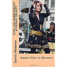 Elvis, Lisa Marie Presley & Human Dignity: Lights Out In Memphis