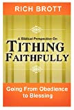 A Biblical Perspective on Tithing Faithfully, Rich Brott, 1601850018