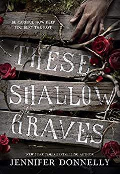 These Shallow Graves by [Donnelly, Jennifer]