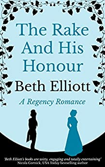 The Rake and his Honour by [Elliott, Beth]