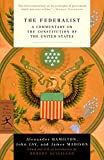 img - for The Federalist: A Commentary on the Constitution of the United States (Modern Library Classics) book / textbook / text book