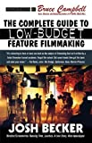 The Complete Guide to Low-Budget Feature Filmmaking, Josh Becker, 080956291X