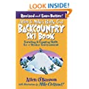 Allen & Mike's Really Cool Backcountry Ski Book, Revised and Even Better!: Traveling & Camping Skills For A Winter Environment (Allen & Mike's Series)