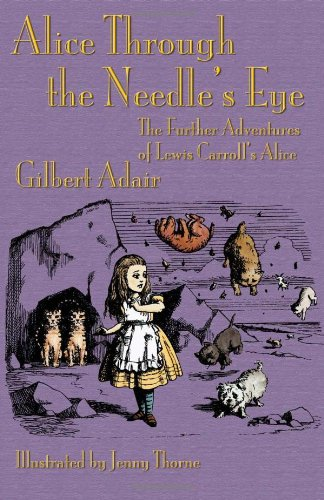 Download Alice Through the Needle's Eye: The Further Adventures of Lewis Carroll's Alice ebook