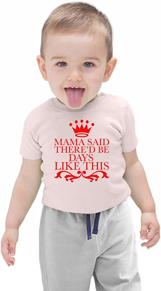 Mama Said There Would Be Days Like This Slogan Organic Baby T Shirt 12 18 Months Amazon Ca Clothing Accessories