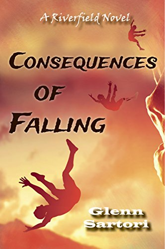 Consequences of Falling (A Riverfield Novel) ()