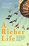 """Philip Roscoe, """"A Richer Life: How Economics Can Change the Way We Think and Feel"""" (Penguin, 2015)"""