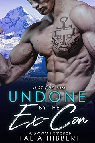 Undone by the Ex-Con: A BWWM Romance (Just for Him Book 2)