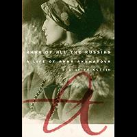 Anna of All the Russias: A Life of Anna Akhmatova (English Edition)