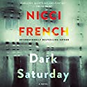 Dark Saturday: A Novel Audiobook by Nicci French Narrated by Beth Chalmers