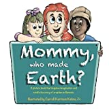 img - for Mommy, who made Earth? book / textbook / text book