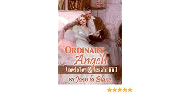 Amazon Com Ordinary Angels A Novel Of Love And Loss After World