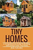 Tiny Homes: Build your Tiny Home, Live Off Grid in your Tiny house today, become a minamilist and travel in your micro…