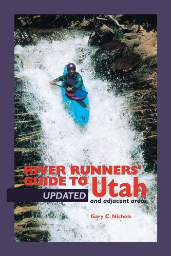 River Runners' Guide To Utah and Adjacent Areas (Revised and Updated) by Gary C. Nichols - Mall Utah University