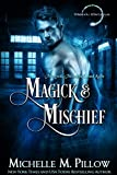 Magick and Mischief (Warlocks MacGregor Book 7) - Kindle edition by Pillow, Michelle M.. Paranormal Romance Kindle eBooks @ Amazon.com.
