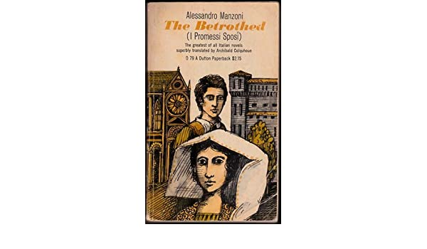 The Betrothed: I Promessi Sposi (Penguin Classics) Alessandro Manzoni