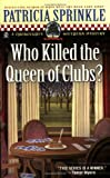 Who Killed the Queen of Clubs?: A Thoroughly Southern Mystery