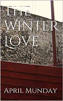 The Winter Love by [Munday, April]