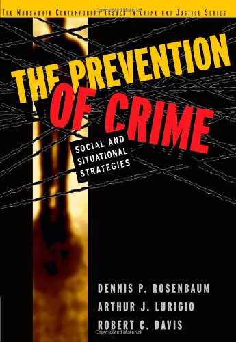 The Prevention of Crime: Social and Situational Strategies (Contemporary Issues in Crime and Justice Series) (Crime Prevention Situational)
