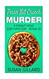 img - for Pecan Nut Crunch Murder: A Donut Hole Cozy Mystery - Book 35 (Volume 35) book / textbook / text book