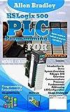 ALLEN BRADLEY RSLOGIX 500 PLC PROGRAMMING : FOR