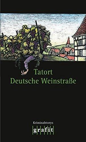 Tatort Deutsche Weinstraße: Kriminalstorys (Grafitäter und Grafitote)