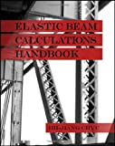 Elastic Beam Calculations Handbook, Jih-Jiang Chyu, 1604270101