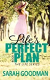 img - for Life's Perfect Plan (The Life Series) (Volume 1) book / textbook / text book
