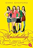 Pretty Little Liars - Unschuldig (Die Pretty Little Liars-Reihe, Band 1)