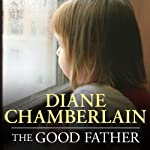 The Good Father | Diane Chamberlain